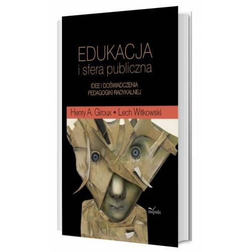 produkt - Edukacja i sfera publiczna. Idee i doświadczenia pedagogiki radykalnej