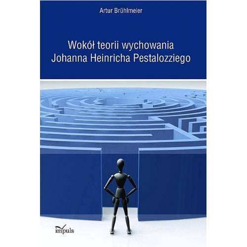 produkt - Wokół teorii wychowania Johanna Heinricha Pestalozziego