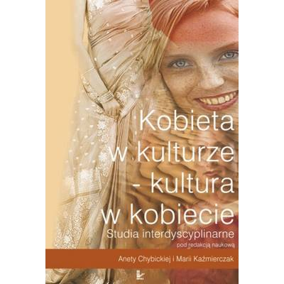 Kobieta w kulturze - kultura w kobiecie