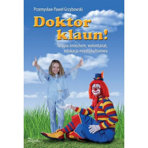 produkt - Doktor klaun! Terapia śmiechem, wolontariat, edukacja międzykulturowa