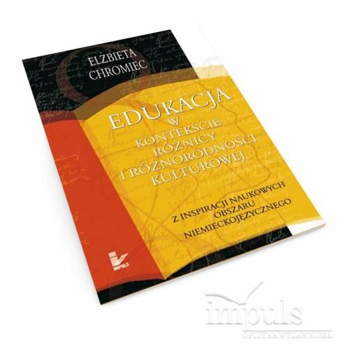 Edukacja w kontekście różnicy i różnorodności kulturowej. Z inspiracji naukowych obszaru niemieckojęzycznego
