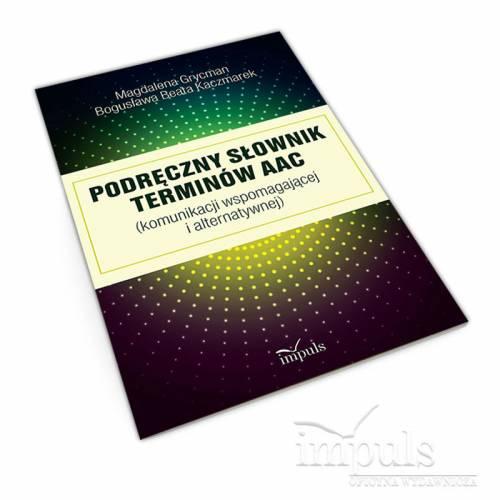 Podręczny słownik terminów AAC (komunikacji wspomagającej i alternatywnej)
