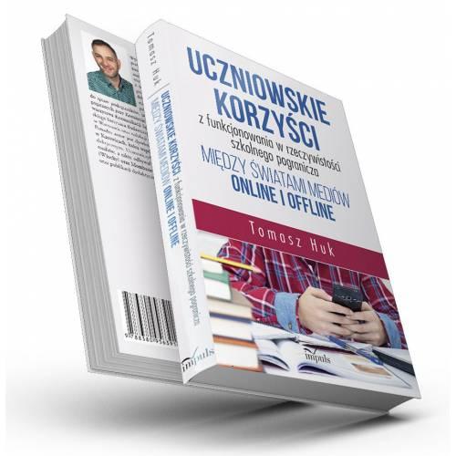 produkt - Uczniowskie korzyści z funkcjonowania w rzeczywistości szkolnego pogranicza między światami mediów online i offline