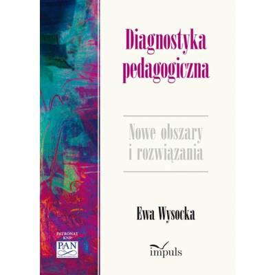 Diagnostyka pedagogiczna. Nowe obszary i rozwiązania metodologiczne