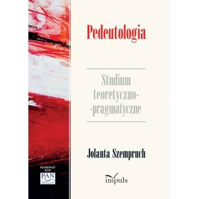 Pedeutologia. Studium teoretyczno-pragmatyczne