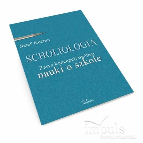 SCHOLIOLOGIA. Zarys koncepcji ogólnej nauki o szkole