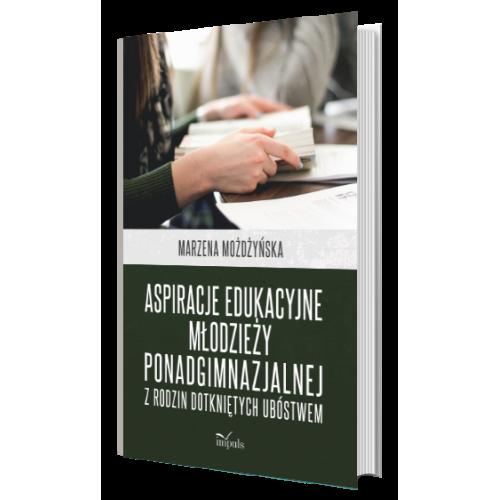 produkt - Aspiracje edukacyjne młodzieży ponadgimnazjalnej z rodzin dotkniętych ubóstwem