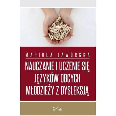Nauczanie i uczenie się języków obcych młodzieży z dysleksją