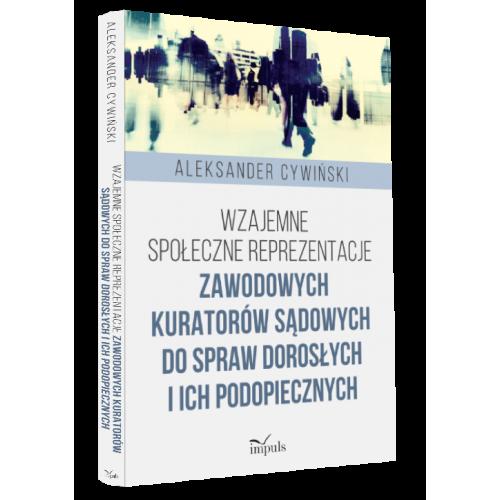 produkt - Wzajemne społeczne reprezentacje zawodowych kuratorów sądowych do spraw dorosłych i ich podopiecznych