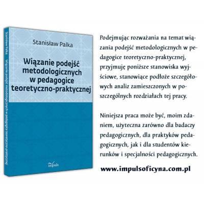 Wiązanie podejść metodologicznych w pedagogice teoretyczno-praktycznej