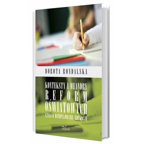 produkt - Konteksty i meandry reform oświatowych czyli o manipulowaniu edukacją