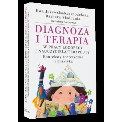 Diagnoza i terapia w pracy logopedy i nauczyciela terapeuty