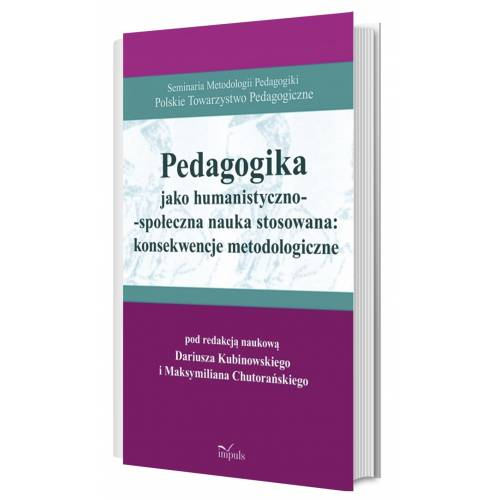 produkt - Pedagogika jako humanistyczno-społeczna nauka stosowana: konsekwencje metodologiczne
