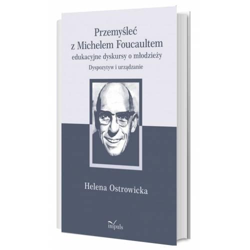 produkt - Przemyśleć z Michelem Foucaultem edukacyjne dyskursy o młodzieży