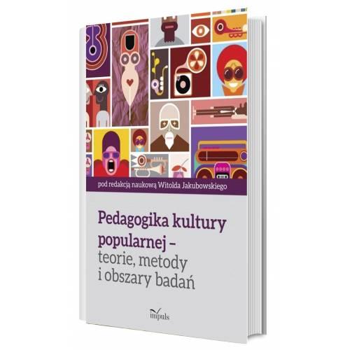 produkt - Pedagogika kultury popularnej – teorie, metody i obszary badań