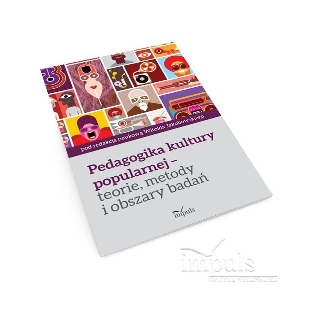 Pedagogika kultury popularnej – teorie, metody i obszary badań