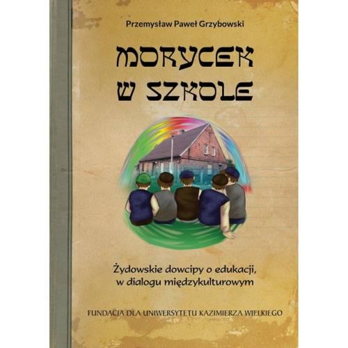 produkt - Morycek w szkole. Żydowskie dowcipy o edukacji, w dialogu międzykulturowym