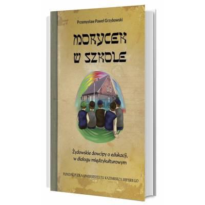 Morycek w szkole. Żydowskie dowcipy o edukacji, w dialogu międzykulturowym