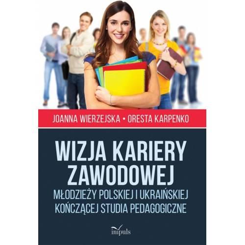 produkt - Wizja kariery zawodowej młodzieży polskiej i ukraińskiej kończącej studia pedagogiczne
