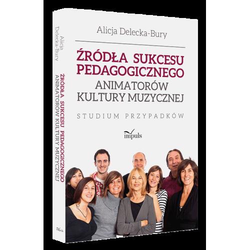 produkt - Źródła sukcesu pedagogicznego animatorów kultury muzycznej