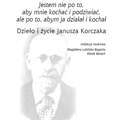 Dzieło i życie Janusza Korczaka