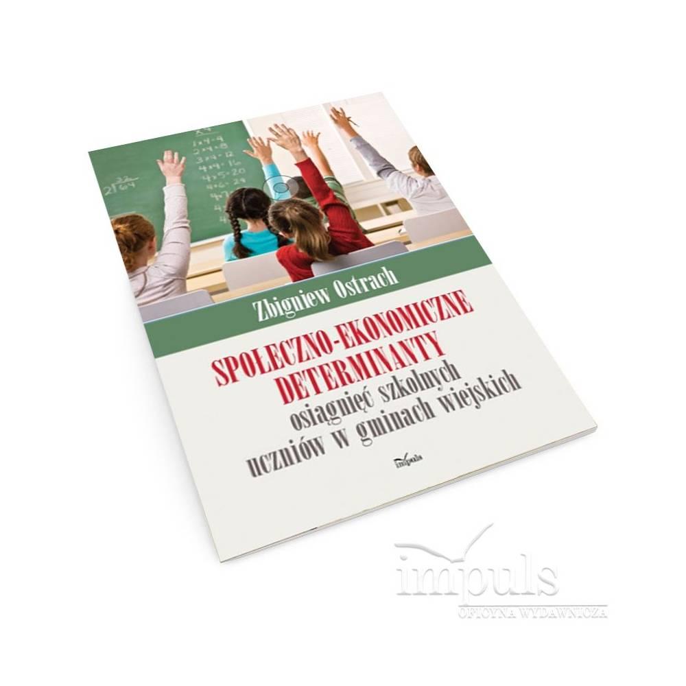 Społeczno-ekonomiczne determinanty osiągnięć szkolnych uczniów w gminach wiejskich