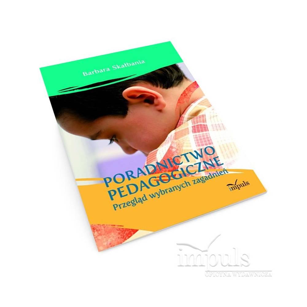 Poradnictwo pedagogiczne. Przegląd wybranych zagadnień