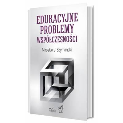 Edukacyjne problemy współczesności