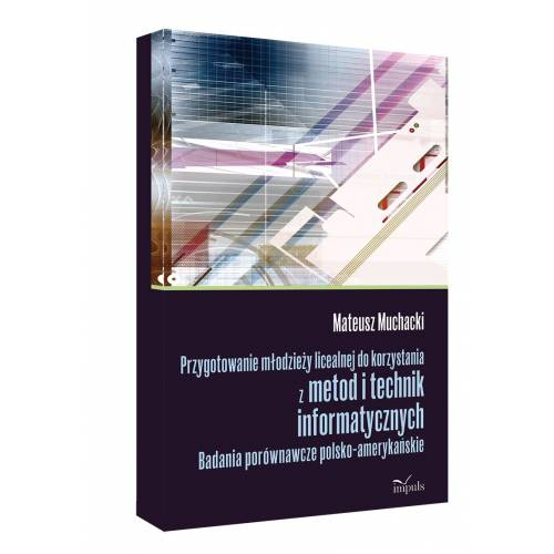 produkt - Przygotowanie młodzieży licealnej do korzystania z metod i technik informatycznych