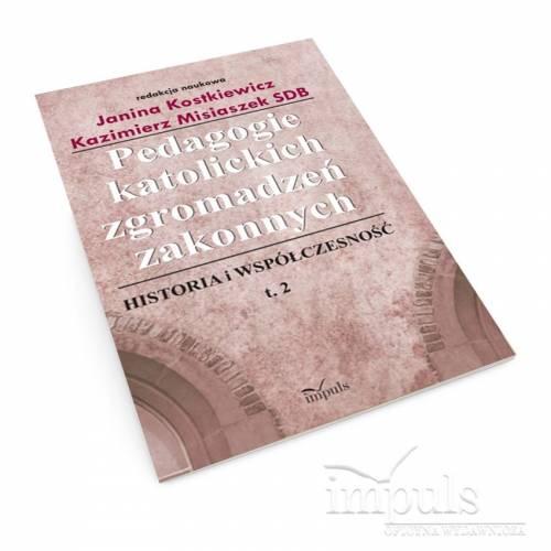 Pedagogie katolickich zgromadzeń zakonnych. Tom 2
