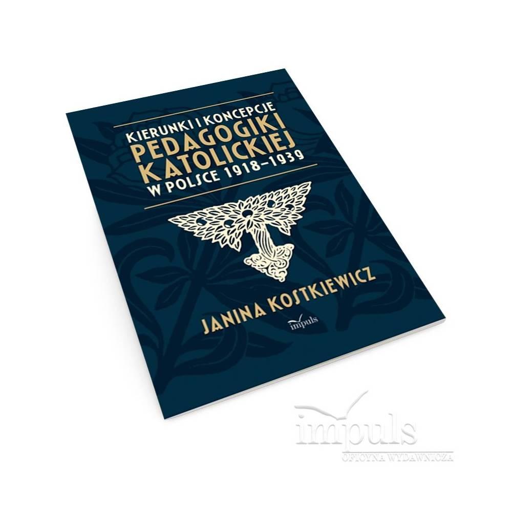 Kierunki i koncepcje pedagogiki katolickiej w Polsce 1918–1939