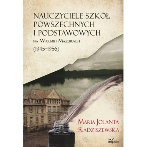 produkt - Nauczyciele szkół powszechnych i podstawowych na Warmii i Mazurach (1945–1956)