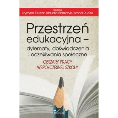 Przestrzeń edukacyjna – dylematy, doświadczenia i oczekiwania społeczne