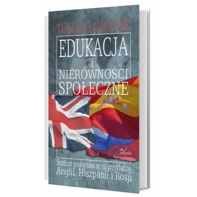 Edukacja i nierówności społeczne. Studium porównawcze na przykładzie Anglii, Hiszpanii i Rosji