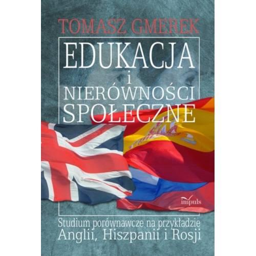 produkt - Edukacja i nierówności społeczne. Studium porównawcze na przykładzie Anglii, Hiszpanii i Rosji