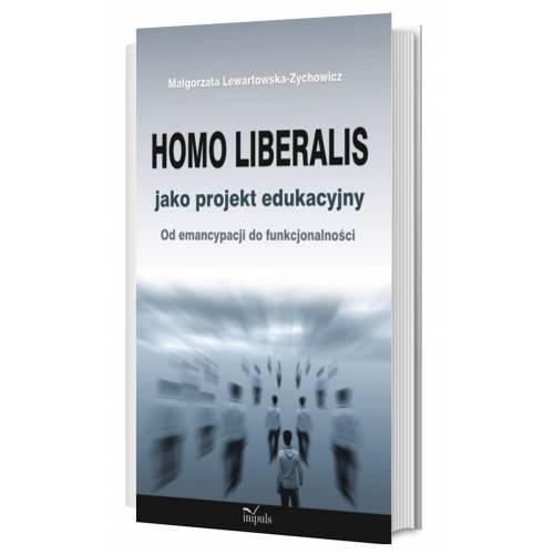 produkt - Homo liberalis jako projekt edukacyjny. Od emancypacji do funkcjonalności