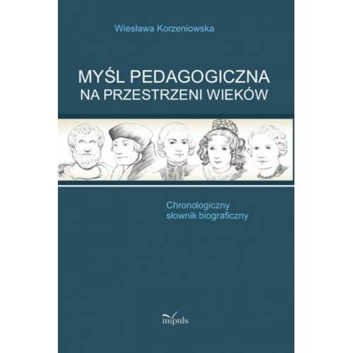 produkt - Myśl pedagogiczna na przestrzeni wieków. Chronologiczny słownik biograficzny