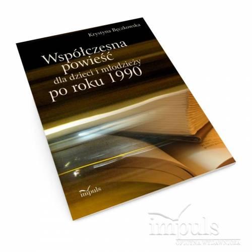 Współczesna powieść dla dzieci i młodzieży po roku 1990