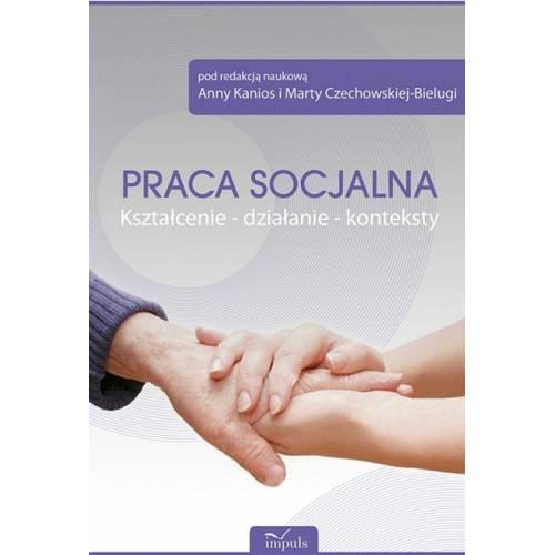 produkt - Praca socjalna. Kształcenie – działanie – konteksty