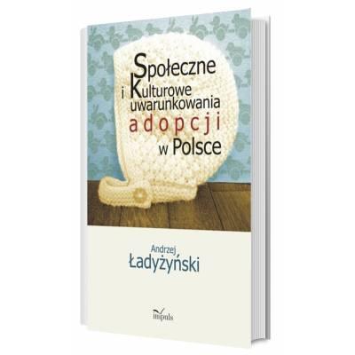 Społeczne i kulturowe uwarunkowania adopcji w Polsce