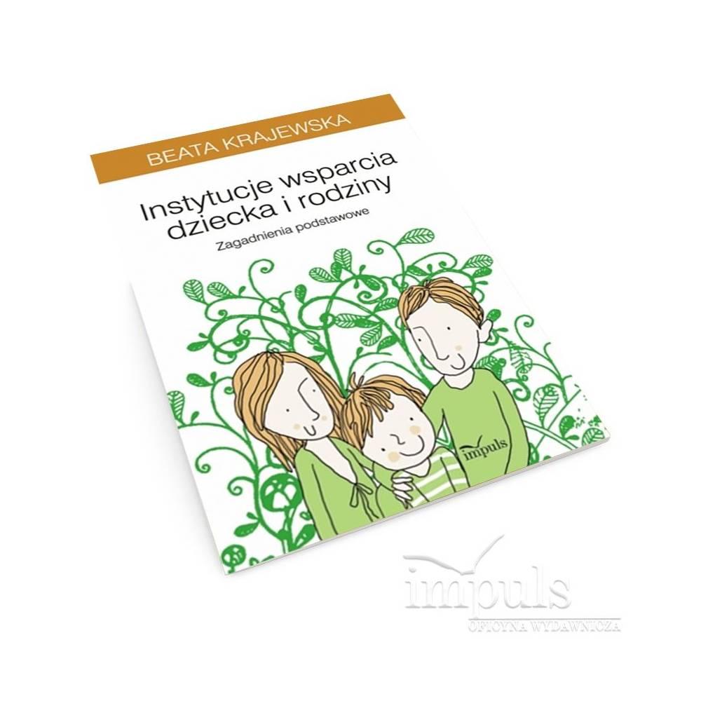 Instytucje wsparcia dziecka i rodziny. Zagadnienia podstawowe