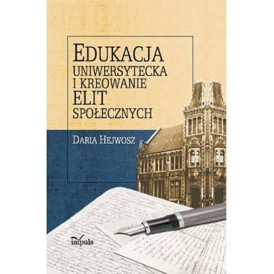Edukacja uniwersytecka i kreowanie elit społecznych