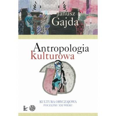 Antropologia kulturowa. Kultura obyczajowa początku XXI wieku. Część II