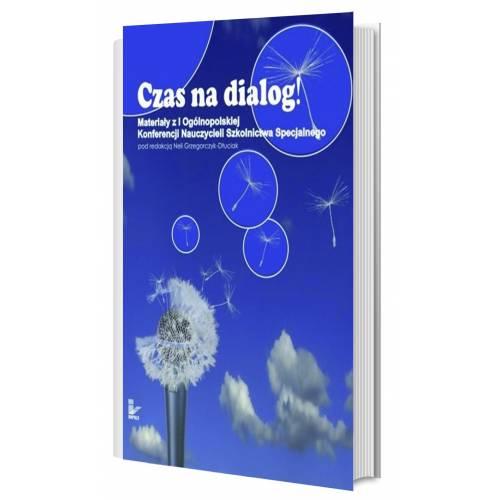 produkt - Czas na dialog! Materiały z I Ogólnopolskiej Konferencji Nauczycieli Szkolnictwa Specjalnego