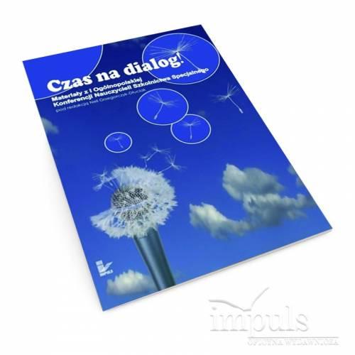 Czas na dialog! Materiały z I Ogólnopolskiej Konferencji Nauczycieli Szkolnictwa Specjalnego