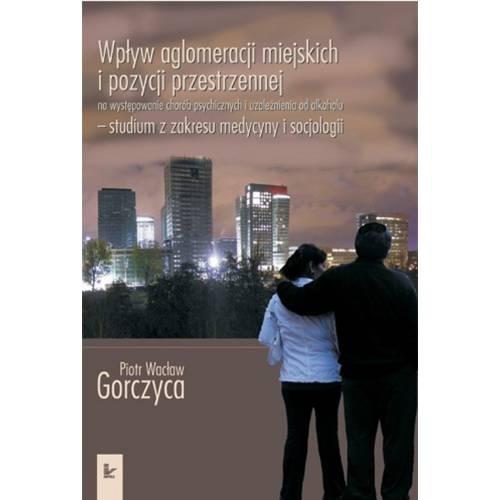 produkt - Wpływ aglomeracji miejskich i pozycji przestrzennej na występowanie chorób psychicznych i uzależnienia od alkoholu
