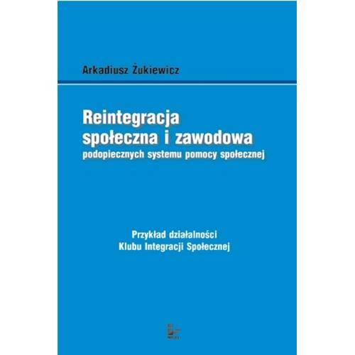 produkt - Reintegracja społeczna i zawodowa podopiecznych systemu pomocy społecznej