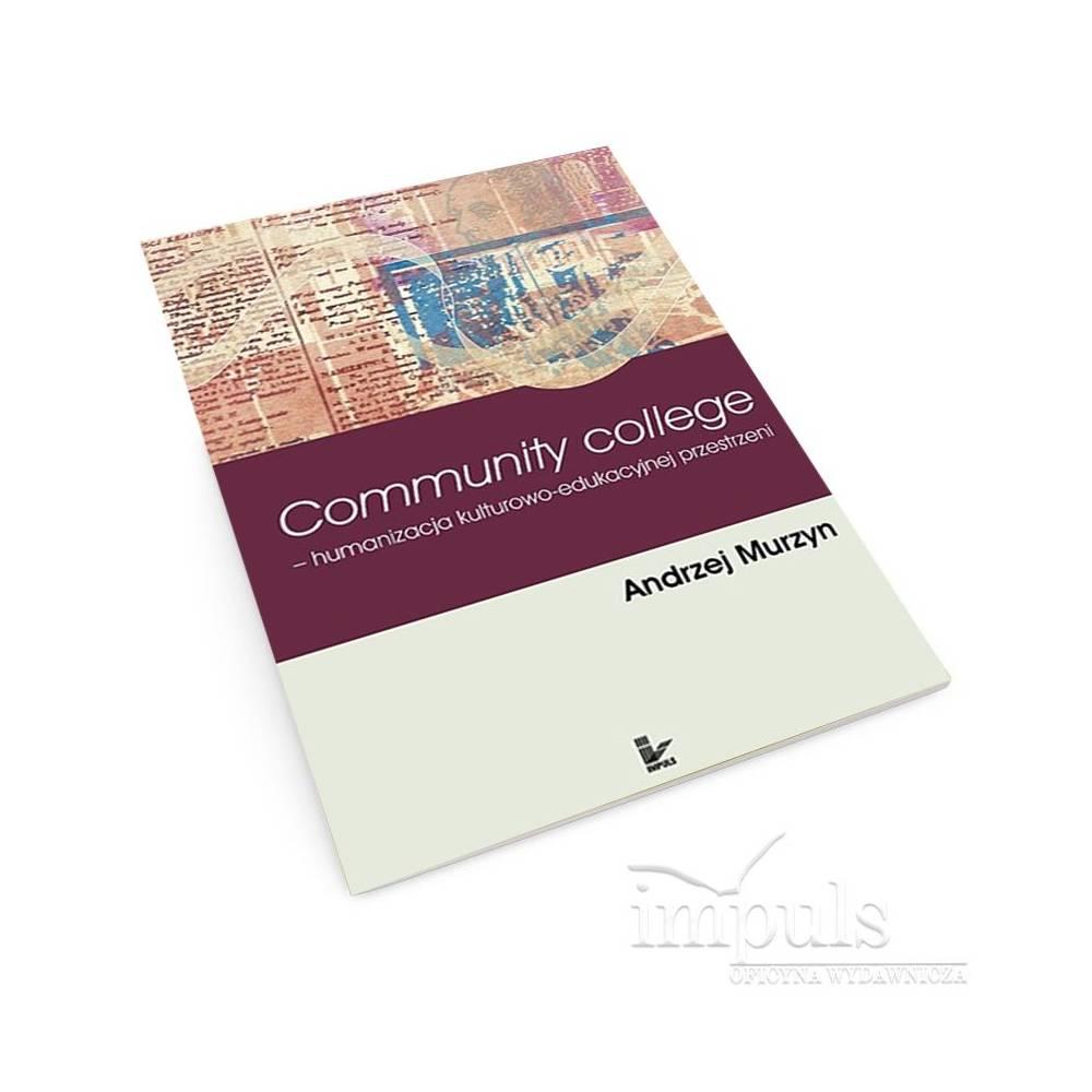 Community College. Humanizacja kulturowo-edukacyjnej przestrzeni