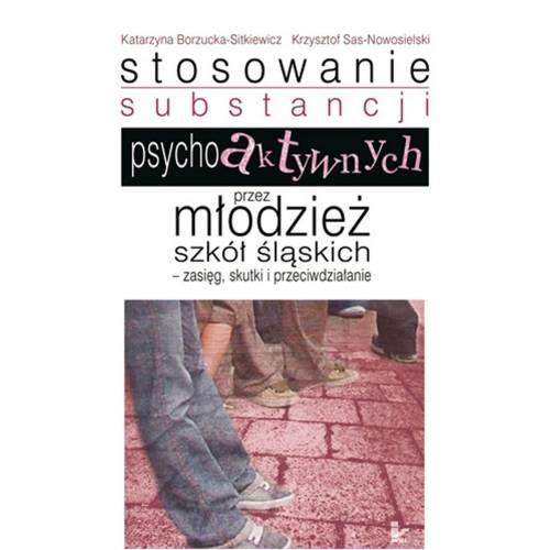 produkt - Stosowanie substancji psychoaktywnych przez młodzież szkół śląskich &8211 zasięg, skutki i przeciwdziałanie