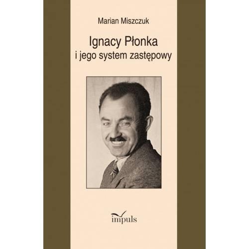 produkt - Ignacy Płonka i jego system zastępowy
